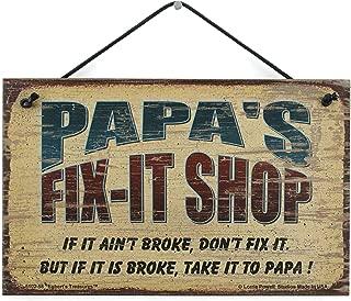 Egbert's Treasures 5x8 Fix-It Shop Sign Saying Papa's FIX-IT Shop If it Ain't Broke, Don't fix it. But if it is Broke, take it to PAPA!