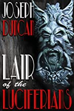 Lair of the Luciferians (Dixon Peters' Two-Fisted Tales Book 2)