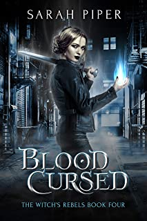 Blood Cursed (The Witch's Rebels Book 4)