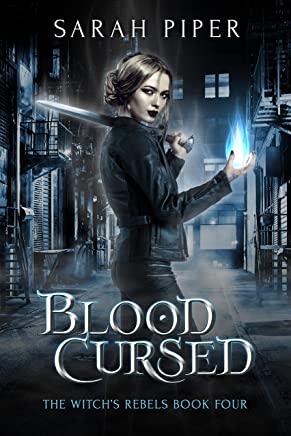 Blood Cursed: A Reverse Harem Paranormal Romance (The Witch's Rebels Book 4)