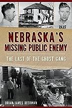 Nebraska's Missing Public Enemy: The Last of the Ghost Gang (True Crime)