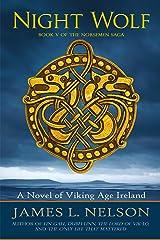 Night Wolf: A Novel of Viking Age Ireland (The Norsemen Saga Book 5) Kindle Edition