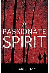 A Passionate Spirit Kindle Edition