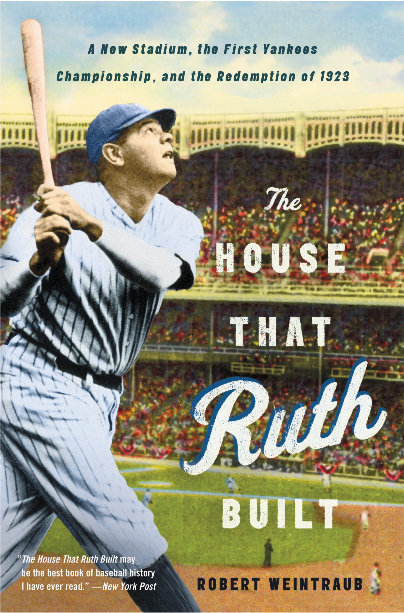 Image OfThe House That Ruth Built: A New Stadium, The First Yankees Championship, And The Redemption Of 1923 (English Edition)