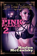 The Pink Palace 2: Triple Crown Collection