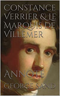 Constance Verrier & Le Marquis de Villemer: Annoté (French Edition)