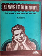 YOU ALWAYS HURT THE ONE YOU LOVE (Allan Roberts SHEET MUSIC) 1944 Excellent condition.