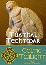 Tuathal Techtmar (Celtic Twilight Book 5)