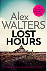 Lost Hours: A totally gripping and unputdownable crime thriller (Detective Annie Delamere Book 2) Kindle Edition