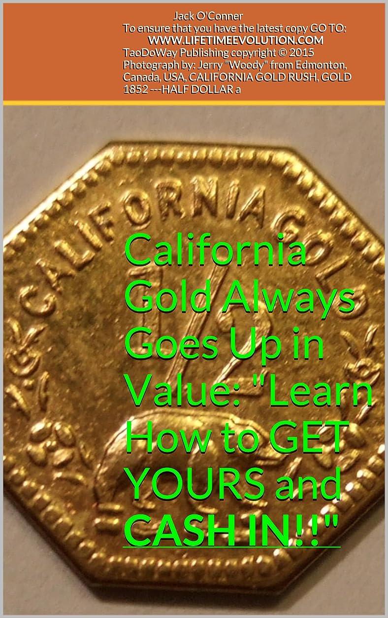 鉄道駅ジュース円形California Gold Always Goes Up in Value: Learn How to GET YOURS and CASH IN!! (English Edition)