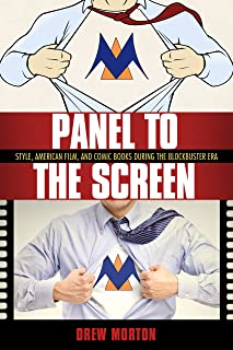 Panel to the Screen: Style, American Film, and Comic Books during the Blockbuster Era