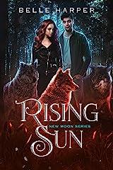 Rising Sun (New Moon Series Book 3) Kindle Edition