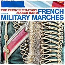 French Military Marches (Digitally Remastered)