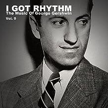 I Got Rhythm: The Music of George Gershwin, Vol. 9
