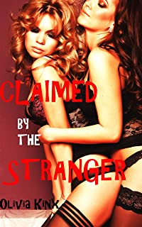 Claimed by the Stranger: A Rough First Time Fertile Futa Novella (English Edition)