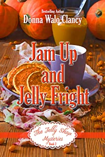Jam Up and Jelly Fright (The Jelly Shop Mysteries Book 2)