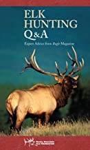 Elk Hunting Q & A: Expert Advice from Bugle Magazine (Rocky Mountain Elk Foundation)