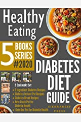 HEALTHY EATING: Diabetes Diet Guide 5 Books Series!!! 2020 (Diabetes, diabetic eating, low carb diet, keto diet, ketogenic, boxed sets, bread science, eating better, food wishes, diabetic health) Kindle Edition