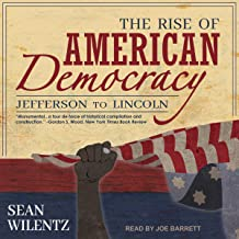 The Rise of American Democracy: Jefferson to Lincoln