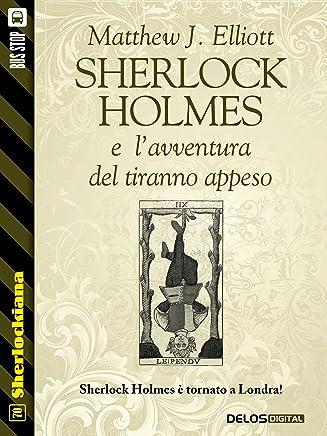 Sherlock Holmes e lavventura del tiranno appeso (Sherlockiana)