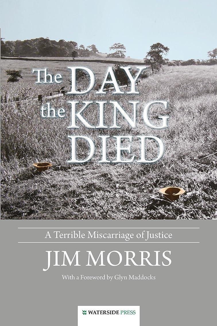 生まれ馬力ラップトップThe Day the King Died: A Terrible Miscarriage of Justice (English Edition)