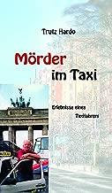 Mörder im Taxi: Erlebnisse eines Taxifahrers (German Edition)