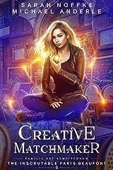 Creative Matchmaker (The Inscrutable Paris Beaufont Book 6) Kindle Edition
