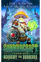 Shadowcroft Academy For Dungeons: Year One Kindle Edition