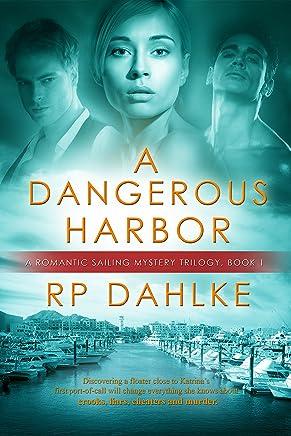A Dangerous Harbor: #1 in a Romantic Sailing Mystery Trilogy (Pilgrim's Progress)