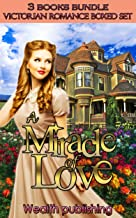 A Miracle of Love : Victorian Romance boxed set