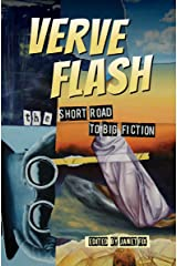 Verve Flash: The Short Road to Big Fiction Kindle Edition