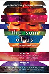 The Sum of Us: Tales of the Bonded and Bound (Laksa Anthology Series: Speculative Fiction Book 2) Kindle Edition