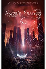Angel's Feather (Flyer Chronicles, Book One) Kindle Edition