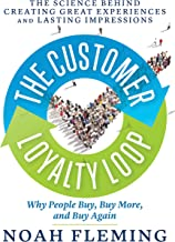 The Customer Loyalty Loop: The Science Behind Creating Great Experiences and Lasting Impressions                                              best Customer Experience Books