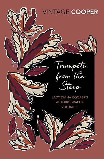 Trumpets from the Steep (Lady Diana Cooper's Autobiography Book 3) (English Edition)