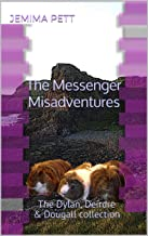 The Messenger Misadventures: The Dylan, Deirdre & Dougall collection (The Princelings of the East)