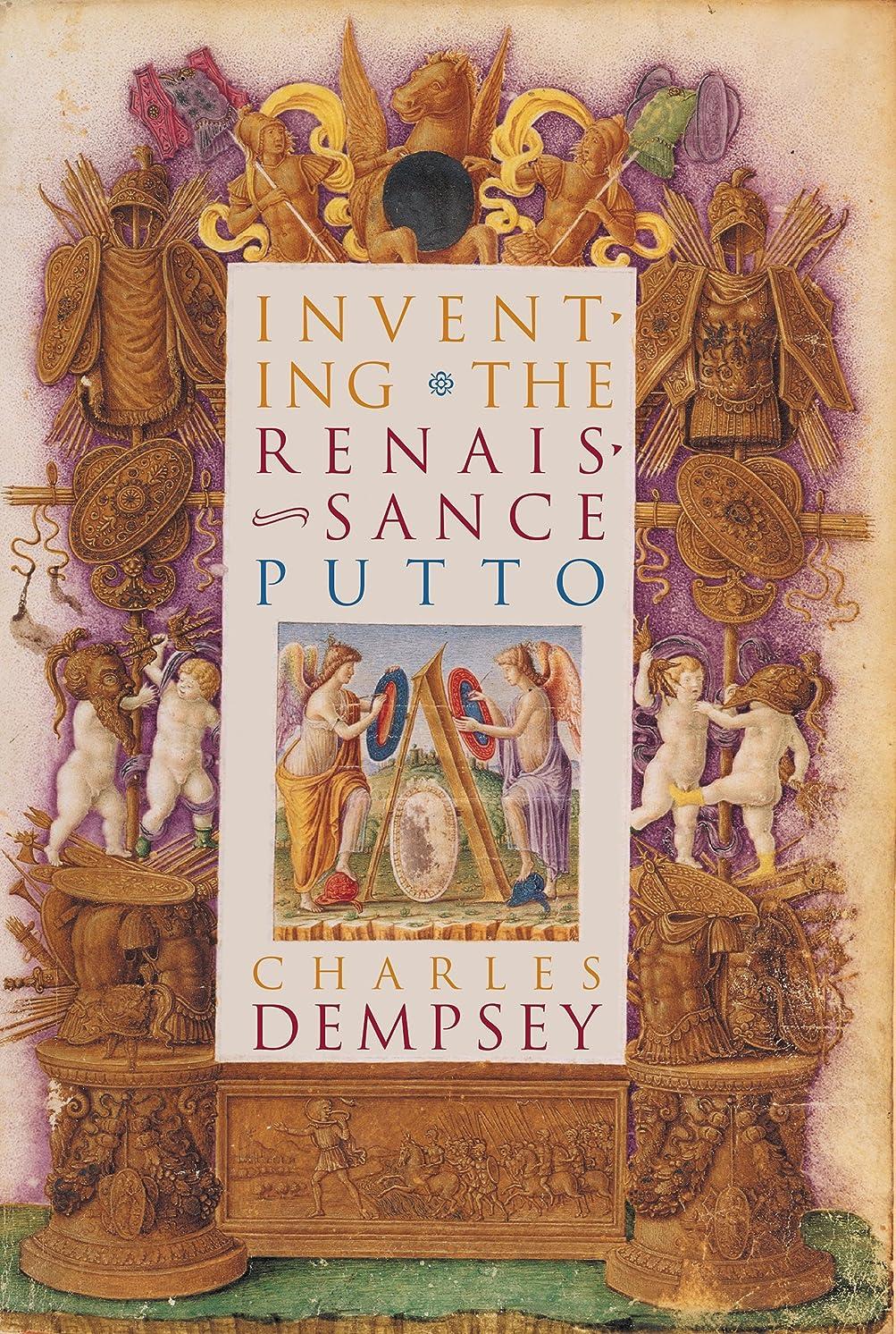 一般的に言えばアシスタント自信があるInventing the Renaissance Putto (Bettie Allison Rand Lectures in Art History)