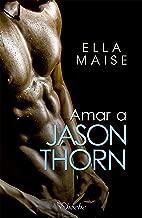 Amar a Jason Thorn (Spanish Edition)