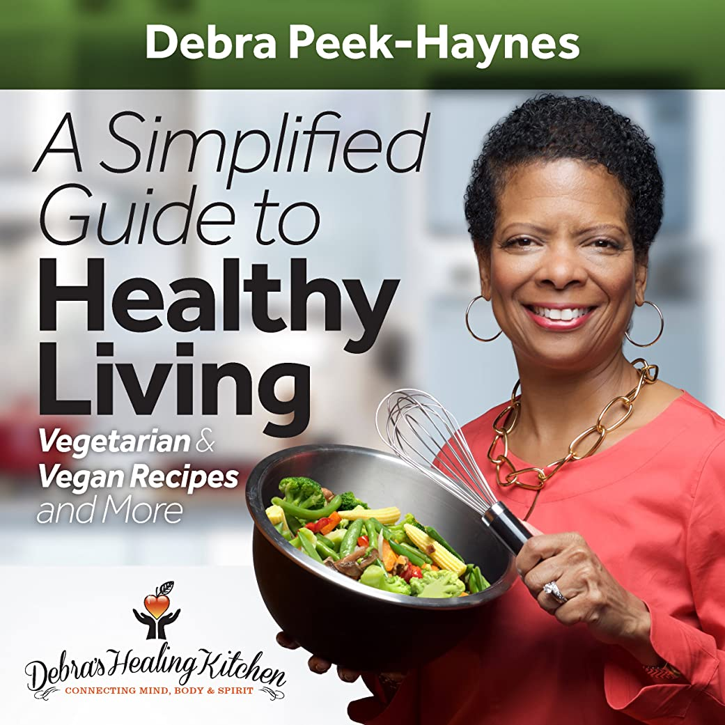 A Simplified Guide to Healthy Living: Vegetarian and Vegan Recipes and More (English Edition)