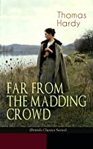 FAR FROM THE MADDING CROWD (British Classics Series): Historical Romance Novel (English Edition)