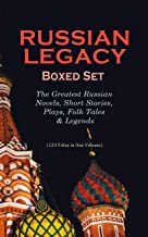 RUSSIAN LEGACY Boxed Set: The Greatest Russian Novels, Short Stories, Plays, Folk Tales & Legends: A Hero of Our Time, Crime and Punishment, War and Peace, ... Crocodile, Memoirs of a Madman and more