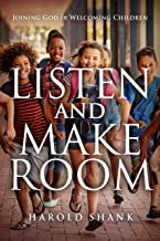 Listen and Make Room: Joining God in Welcoming Children