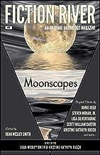 Fiction River: Moonscapes (Fiction River: An Original Anthology Magazine Book 6)