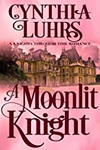 A Moonlit Knight: A Merriweather Sisters Time Travel Romance (A Knights Through Time Romance Book 11)