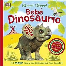 Bebé Dinosaurio: Libro infantil con sonidos (PREESCOLAR)