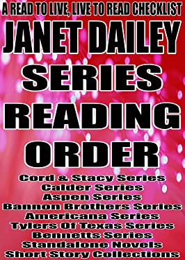 JANET DAILEY: SERIES READING ORDER: A READ TO LIVE, LIVE TO READ CHECKLIST [Cord & Stacy, Calder Series, Aspen Series, Bannon Brothers Series, Americana Series, Tylers Of Texas Series, Bennetts]