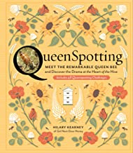 QueenSpotting: Meet the Remarkable Queen Bee and Discover the Drama at the Heart of the Hive; Includes 48 Queenspotting Challenges
