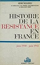 Histoire de la Résistance en France (1): La première année : juin 1940-juin 1941 (French Edition)