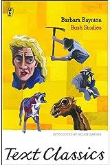 Bush Studies: Text Classics Kindle Edition