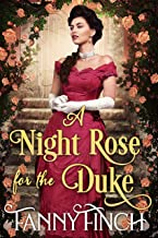 A Night Rose for the Duke: A Clean & Sweet Regency Historical Romance (Regency Roses Book 1)